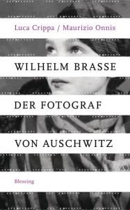 Wilhelm Brasse. Der Fotograf von Auschwitz: