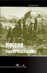 Buchcover » Dieter Ebels: Helene. Eine Kriegskindheit
