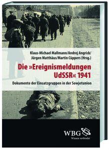 """Buchcover » Klaus Michael Mallmann / Andrej Angrick / Jürgen Matthäus / Martin Cüppers (Hrsg.): Die """"Ereignismeldungen UdSSR"""" 1941. Dokumente der Einsatzgruppen in der Sowjetunion"""