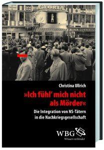 """Buchcover » Christina Ullrich: """"Ich fühl' mich nicht als Mörder"""". Die Integration von NS-Tätern in die Nachkriegsgesellschaft"""