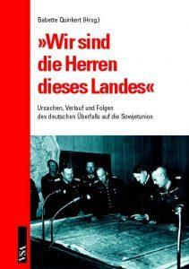"""Buchcover » Babette Quinkert (Hrsg.): """"Wir sind die Herren dieses Landes"""". Ursachen, Verlauf und Folgen des deutschen Überfalls auf die Sowjetunion."""