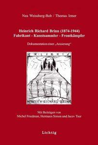"""Buchcover » Nea Weissberg-Bob / Thomas Irmer: Heinrich Richard Brinn (1874–1944). Fabrikant − Kunstsammler − Frontkämpfer. Dokumentation einer """"Arisierung""""."""