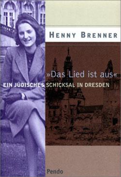 Henny Brenner - Ein jüdisches Schicksal in Dresden