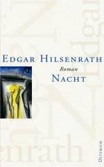 Edgar Hilsenrath: Nacht, Köln 2005.