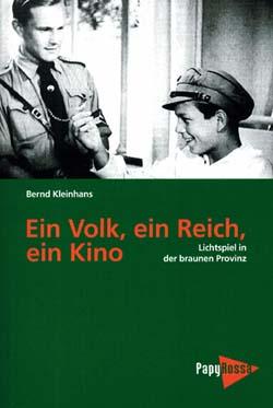 Ein Volk, ein Reich, ein Kino - von Bernd Kleinhans