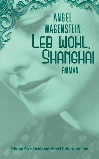 Leb wohl, Shanghai - von Angel Wagenstein